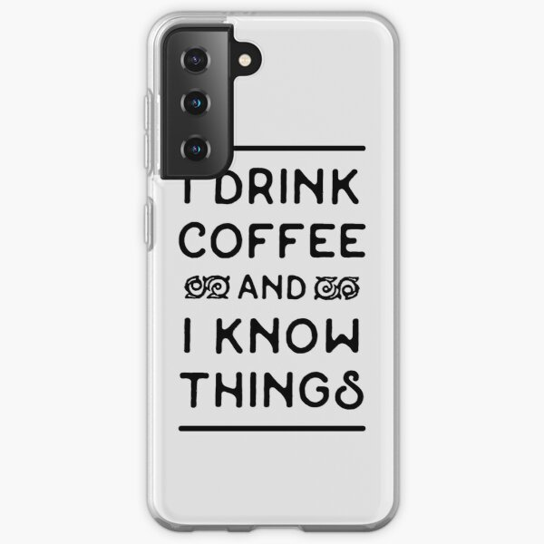Drink Coffee and Know (Black) Samsung Galaxy Soft Case