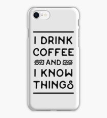 Drink Coffee and Know (Black) iPhone Case/Skin