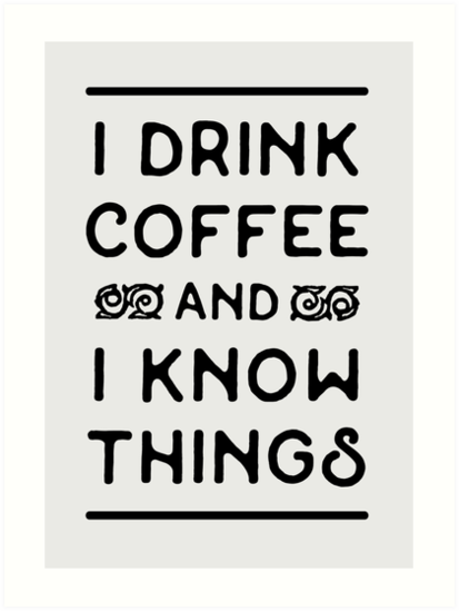 Kaffee trinken und wissen (schwarz) von emykdesigns