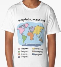 xenophobic world map Long T-Shirt