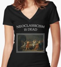 Neoclassicism is dead  Women's Fitted V-Neck T-Shirt