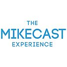 The Mikecast Experience by mike-k