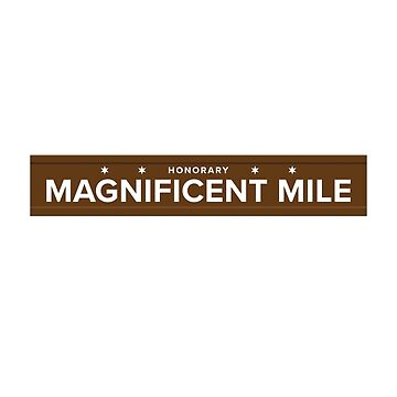 Magnificent Mile Street Sign Tee by velocitymedia