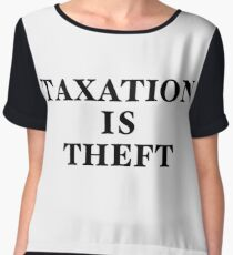 Taxation Is Theft Chiffon Top