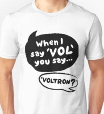 When I Say VOL you say... VOLTRON T-Shirt