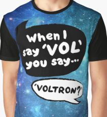 When I Say VOL you say... VOLTRON Graphic T-Shirt