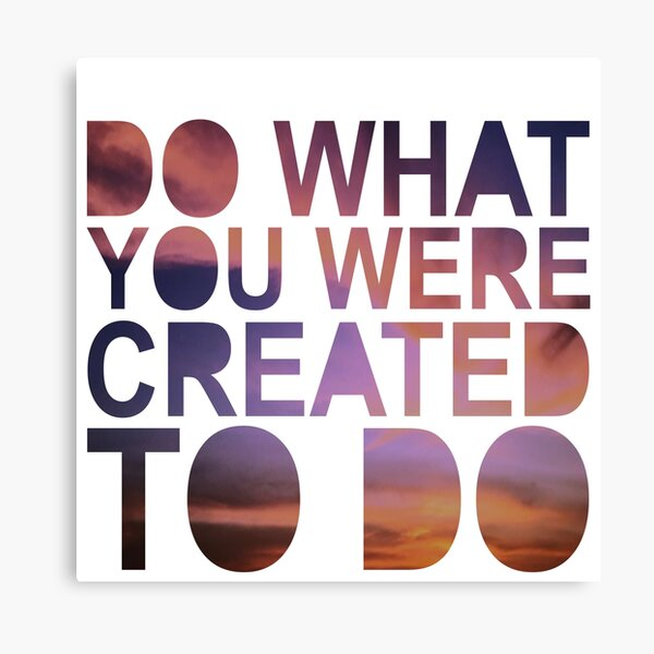 """""""Do What You Were Created To Do"""" 1 CORINTHIANS 13:4-5 Canvas Print"""