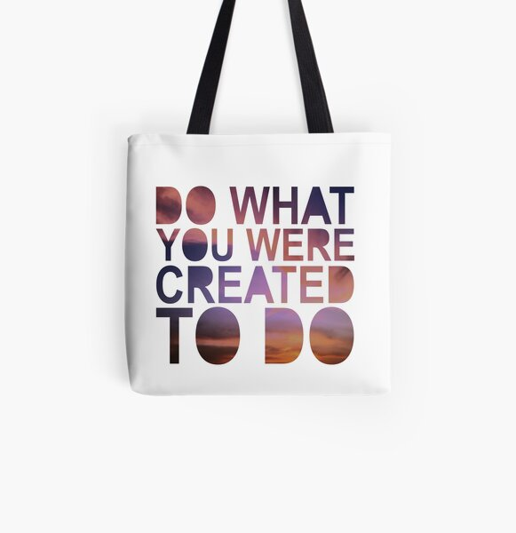 """Do What You Were Created To Do"" 1 CORINTHIANS 13:4-5 All Over Print Tote Bag"