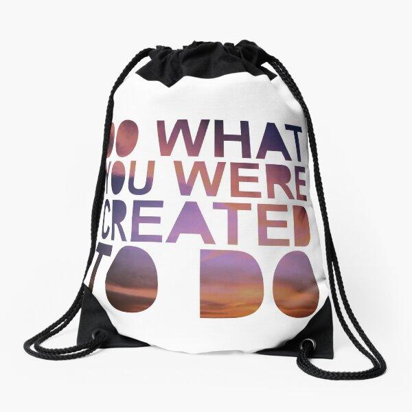 """Do What You Were Created To Do"" 1 CORINTHIANS 13:4-5 Drawstring Bag"
