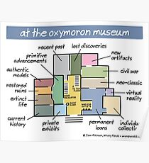 at the oxymoron museum Poster