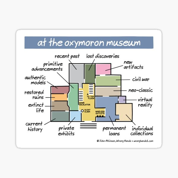 at the oxymoron museum Sticker