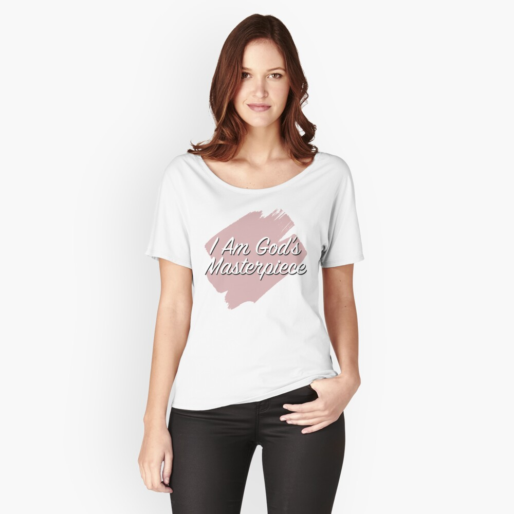 """""""I Am God's Masterpiece"""" EPHESIANS 2:10 Women's Relaxed Fit T-Shirt Front"""