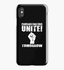 Procrastinators Unite! Tomorrow iPhone Case/Skin