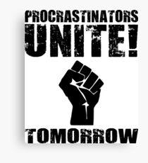 Procrastinators Unite! Tomorrow Canvas Print