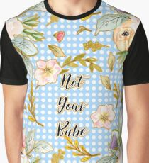'Not Your Babe' pretty floral print on polka dot background Graphic T-Shirt