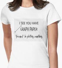 Ich sehe, Sie haben Millimeterpapier Sie müssen etwas Lustige Mathe Pun Plotting Tailliertes T-Shirt