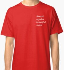 honest capable beautiful stable Classic T-Shirt