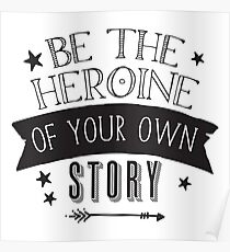 Be the HEROINE of your own story Poster
