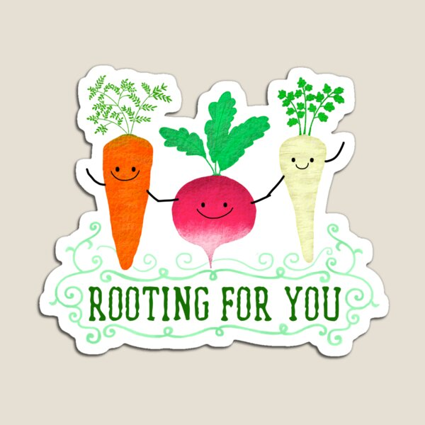 Rooting for you - Punny Garden Magnet