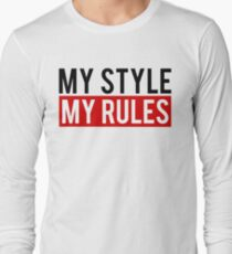 My Style My Rules Long Sleeve T-Shirt