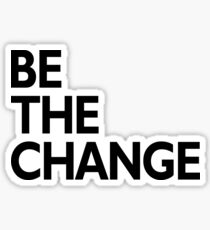 be the change Sticker
