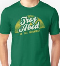 Troy and Abed in the Morning! Unisex T-Shirt