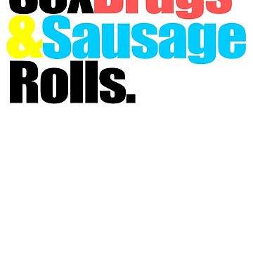 Sex drugs &Sausage rolls by colourfreestyle