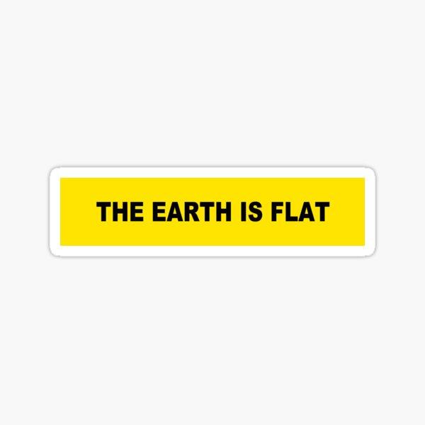 The Earth is Flat Sticker
