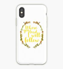 WHERE YOU LEAD iPhone Case
