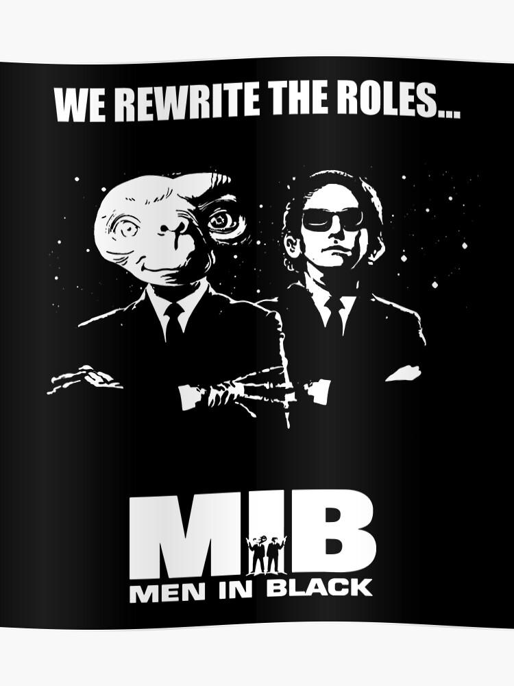 Et Vs Mib Men In Black We Rewrite The Roles Mashup Poster