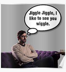 "Louis Theroux-""Jiggle jiggle"" Poster"