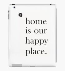 Home is our happy place print iPad Case/Skin
