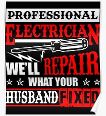 Electrician Repairs What Your Husband Fixed T-Shirt Poster