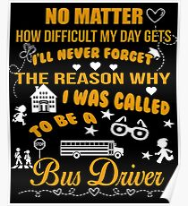 The Reason I Was Called To Be A Bus Driver T-Shirt Poster