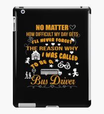 The Reason I Was Called To Be A Bus Driver T-Shirt iPad Case/Skin
