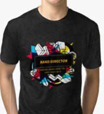 BAND DIRECTOR Tri-blend T-Shirt