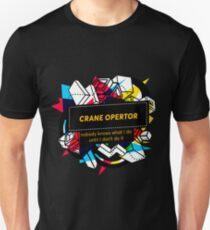 CRANE OPERTOR Unisex T-Shirt