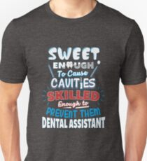 Dental Assistant Funny Sweet Skilled Saying Unisex T-Shirt