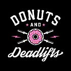 Donuts And Deadlifts by brogressproject