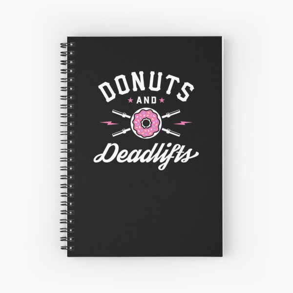 Donuts And Deadlifts Spiral Notebook