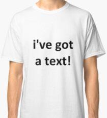 Love Island - I've Got A Text Classic T-Shirt
