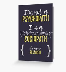 Sherlock - Not A Psychopath, A High-Functioning Sociopath Greeting Card