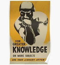 WPA United States Government Work Project Administration Poster 0525 For Greater Knowledge on More Subjects Use Your Library Often Poster