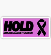 HOLD Strong Against Cancer  Sticker