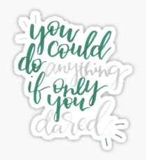 If Only You Dared - Throne of Glass Sticker