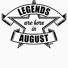 Legends are born in August (Birthday Present / Birthday Gift / Black) by MrFaulbaum