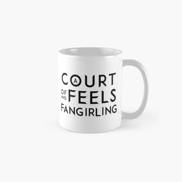 A Court of Feels and Fangirling - ACOWAR - ACOMAF Classic Mug