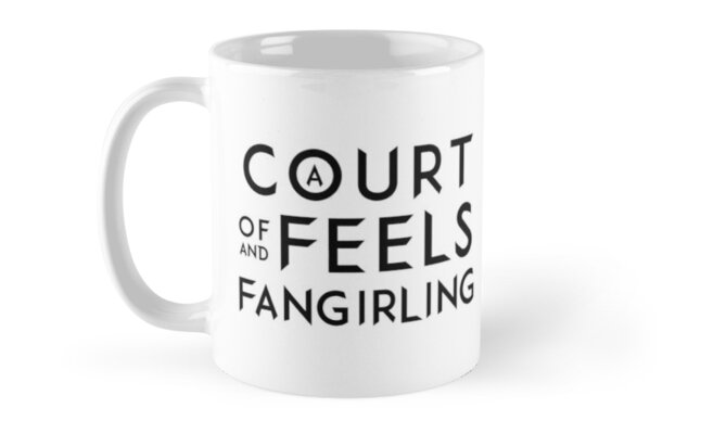 A Court of Feels and Fangirling - ACOWAR - ACOMAF by yairalynn