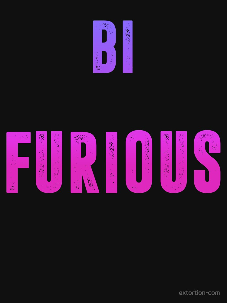 bi furious by extortion-com