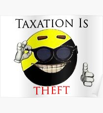 Taxation Is Theft - Ancap Poster